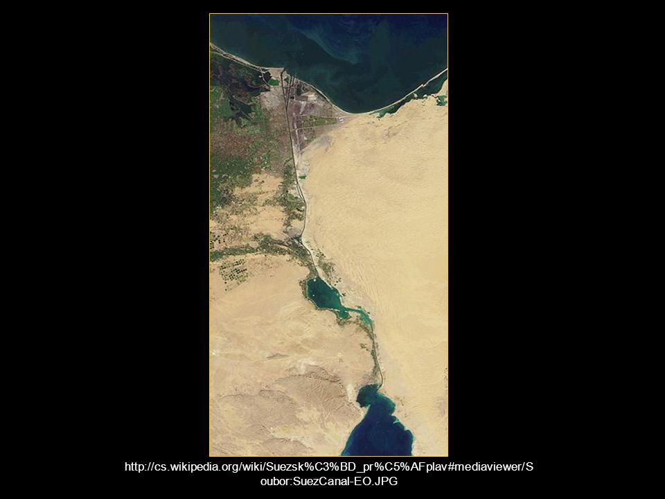 http://cs.wikipedia.org/wiki/Suezsk%C3%BD_pr%C5%AFplav#mediaviewer/Soubor:SuezCanal-EO.JPG