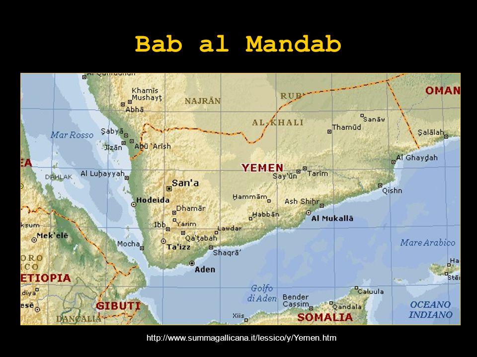 Bab al Mandab http://www.summagallicana.it/lessico/y/Yemen.htm