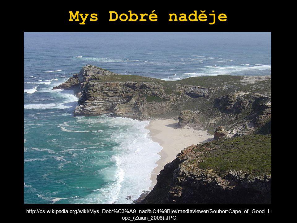 Mys Dobré naděje http://cs.wikipedia.org/wiki/Mys_Dobr%C3%A9_nad%C4%9Bje#mediaviewer/Soubor:Cape_of_Good_Hope_(Zaian_2008).JPG.