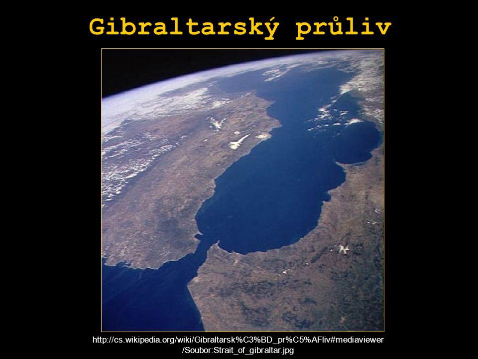 Gibraltarský průliv http://cs.wikipedia.org/wiki/Gibraltarsk%C3%BD_pr%C5%AFliv#mediaviewer/Soubor:Strait_of_gibraltar.jpg.