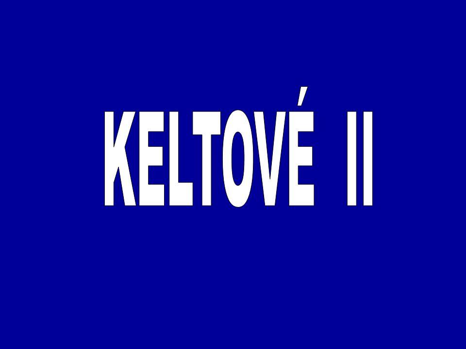 KELTOVÉ II