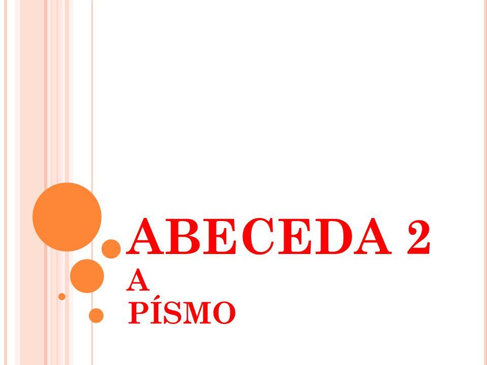 ABECEDA 2 A PÍSMO