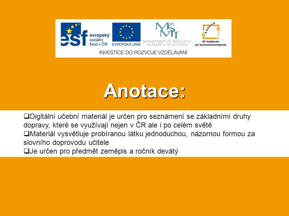 Anotace: Digitální učební materiál je určen pro seznámení se základními druhy dopravy, které se využívají nejen v ČR ale i po celém světě.