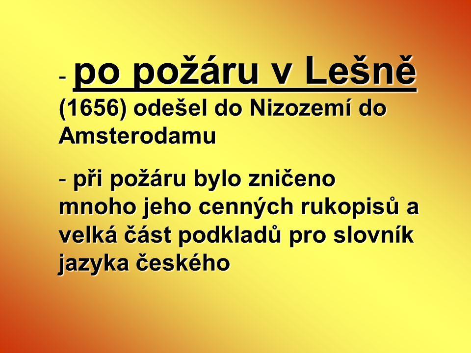 po požáru v Lešně (1656) odešel do Nizozemí do Amsterodamu