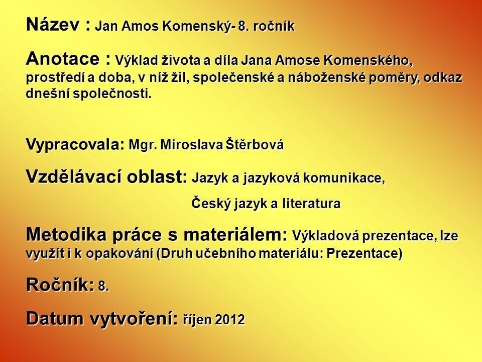 Název : Jan Amos Komenský- 8. ročník