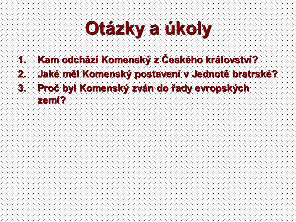 Otázky a úkoly Kam odchází Komenský z Českého království