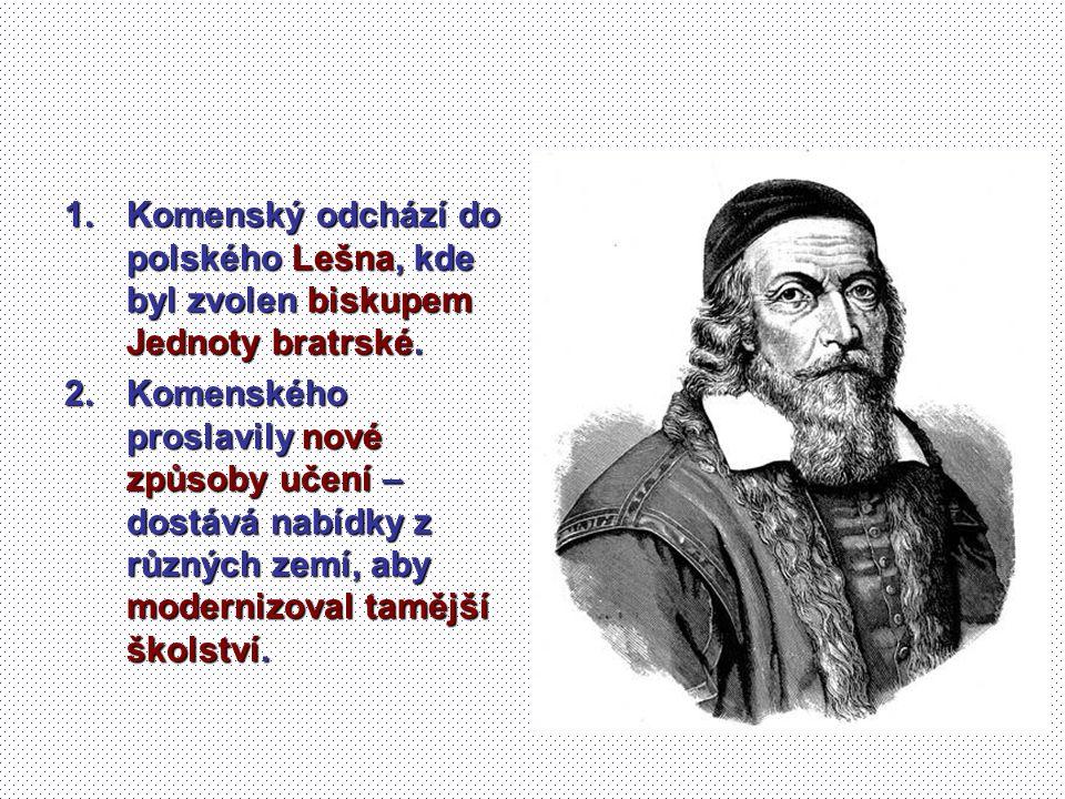 Komenský odchází do polského Lešna, kde byl zvolen biskupem Jednoty bratrské.