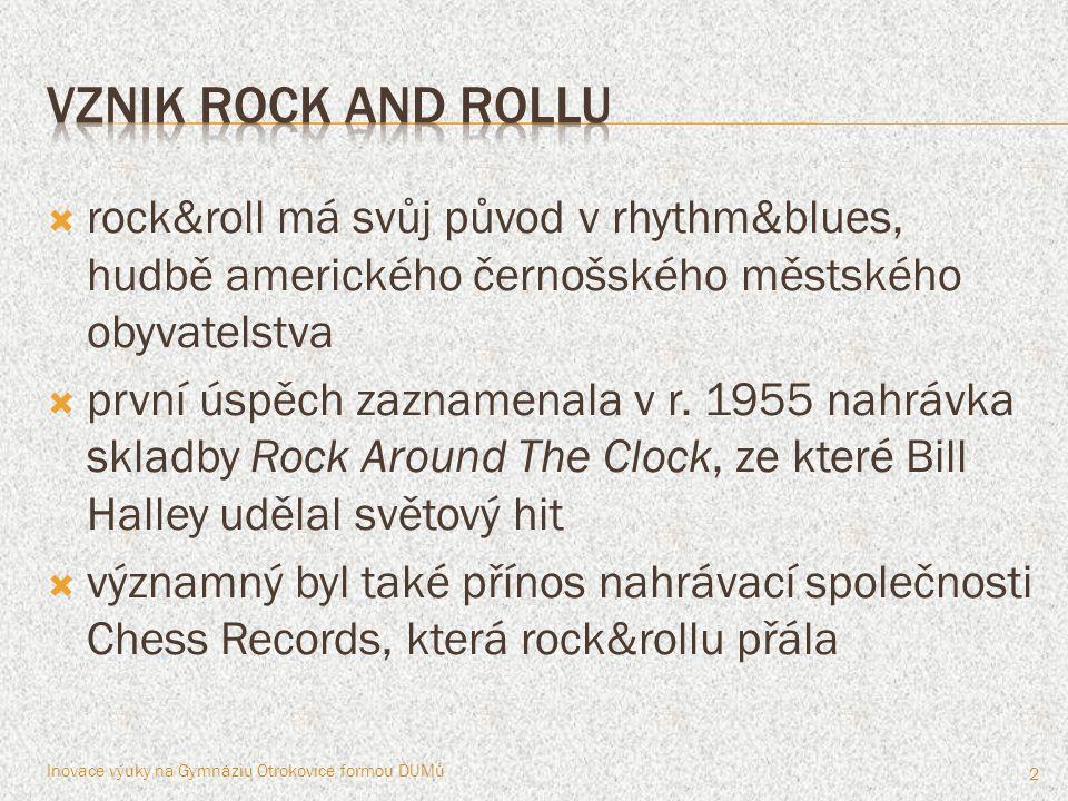 vznik rock and rollu rock&roll má svůj původ v rhythm&blues, hudbě amerického černošského městského obyvatelstva.