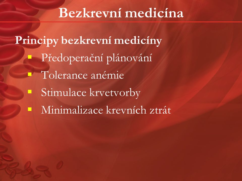 Bezkrevní medicína Principy bezkrevní medicíny Předoperační plánování
