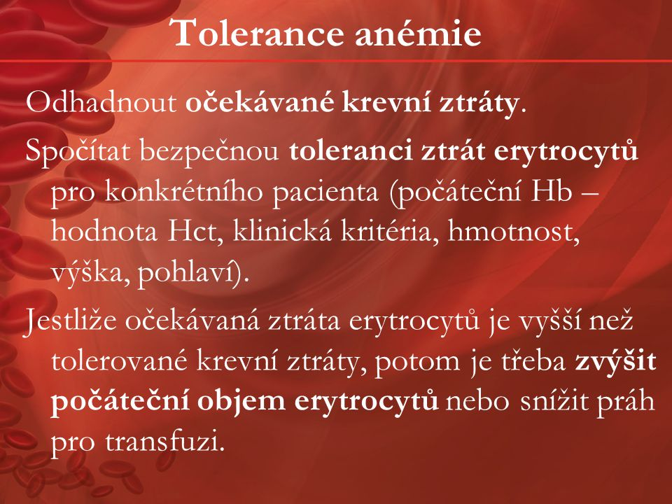 Tolerance anémie Odhadnout očekávané krevní ztráty.