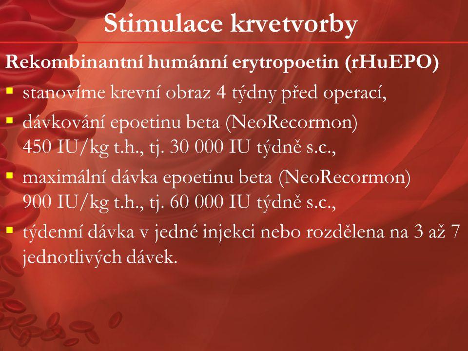 Stimulace krvetvorby Rekombinantní humánní erytropoetin (rHuEPO)