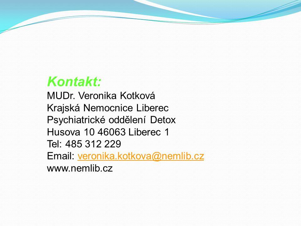 Kontakt: MUDr. Veronika Kotková Krajská Nemocnice Liberec