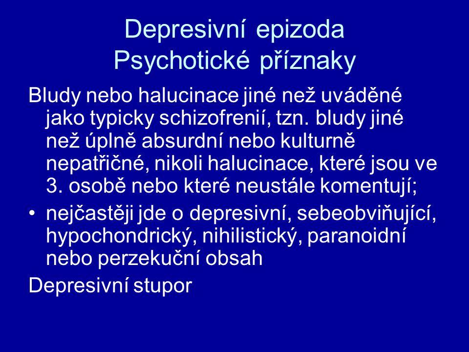 Depresivní epizoda Psychotické příznaky