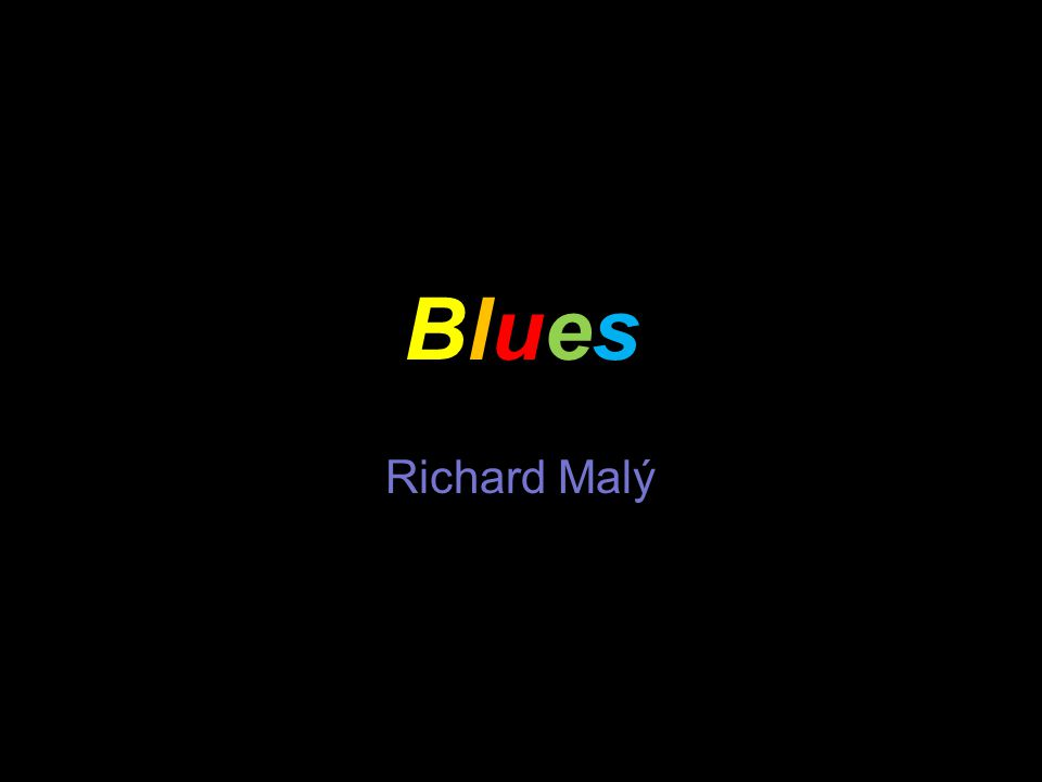 Blues Richard Malý