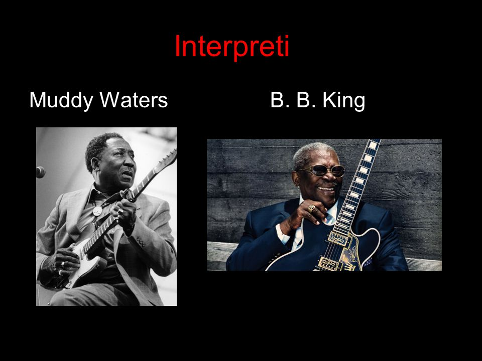 Interpreti Muddy Waters B. B. King