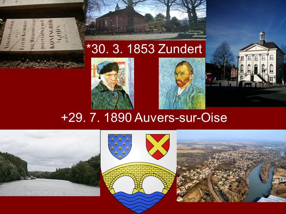 *30. 3. 1853 Zundert +29. 7. 1890 Auvers-sur-Oise