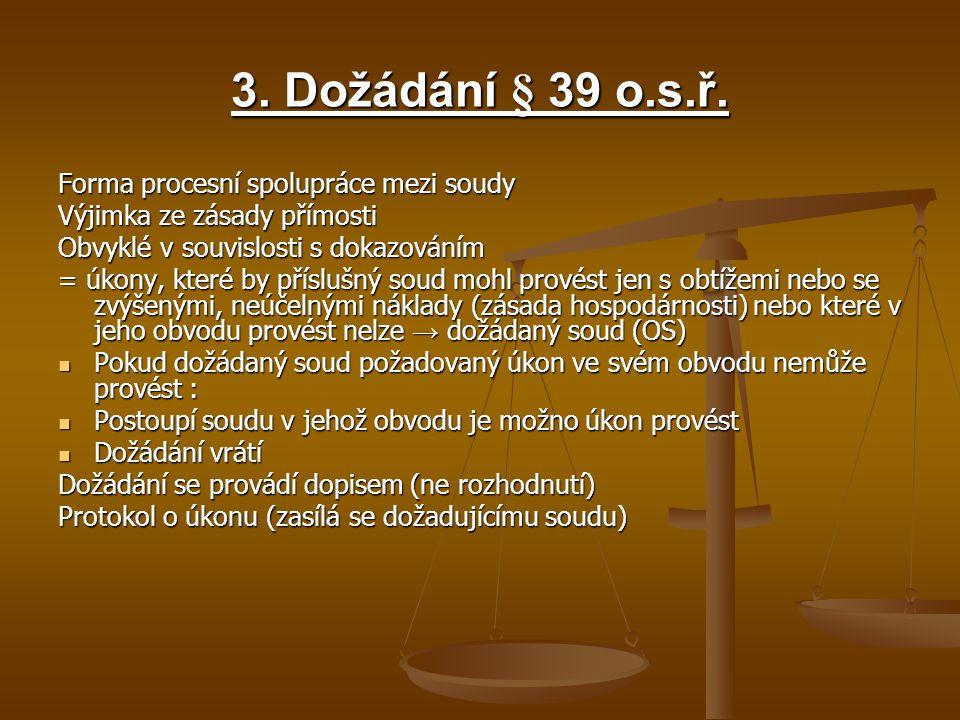3. Dožádání § 39 o.s.ř. Forma procesní spolupráce mezi soudy
