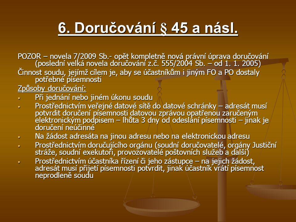 6. Doručování § 45 a násl.