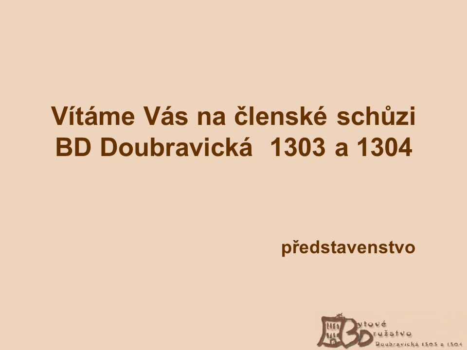 Vítáme Vás na členské schůzi BD Doubravická 1303 a 1304