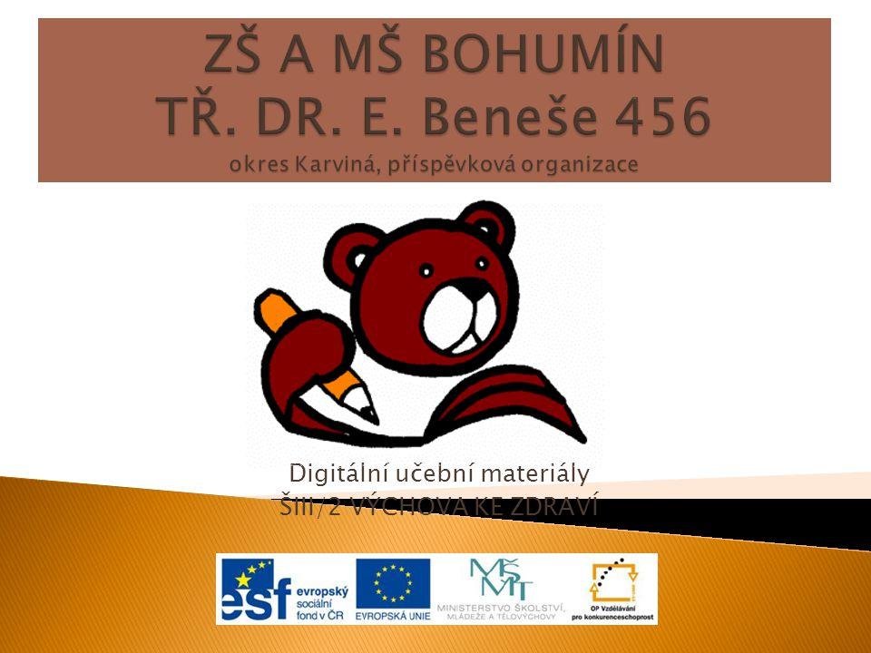 Digitální učební materiály ŠIII/2 VÝCHOVA KE ZDRAVÍ