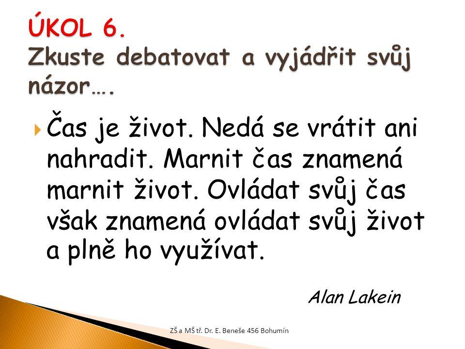 ÚKOL 6. Zkuste debatovat a vyjádřit svůj názor….
