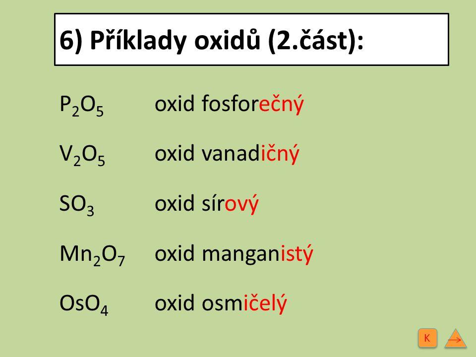 6) Příklady oxidů (2.část):