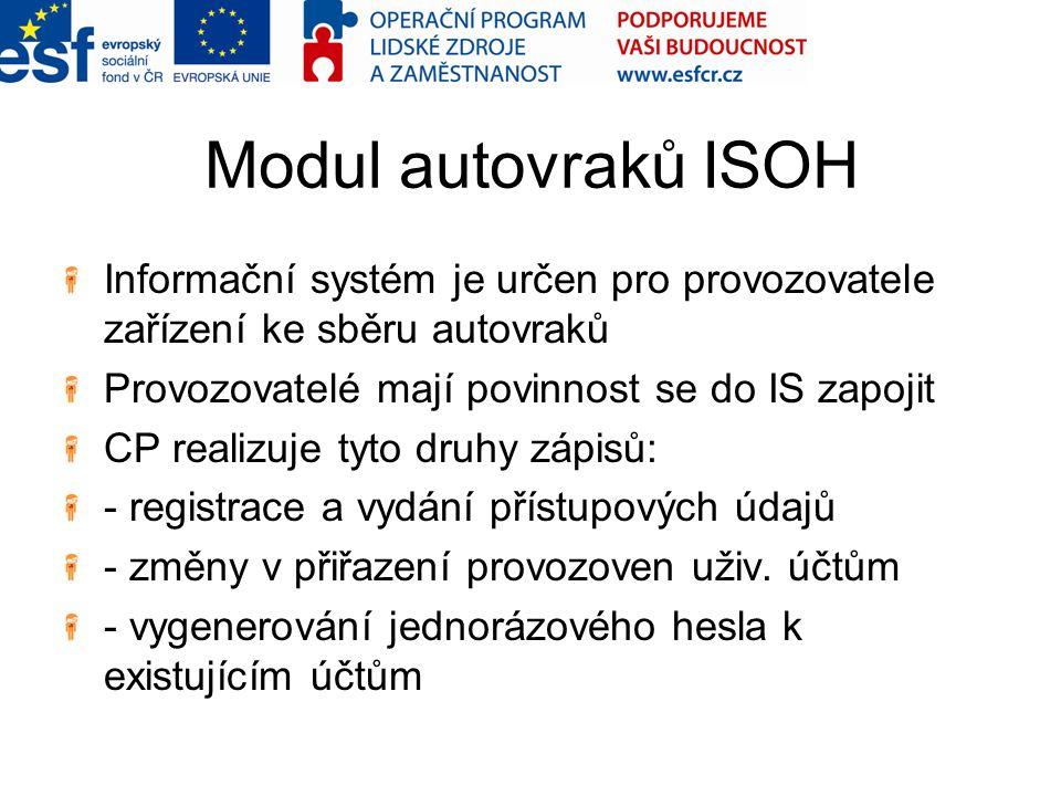 Modul autovraků ISOH Informační systém je určen pro provozovatele zařízení ke sběru autovraků. Provozovatelé mají povinnost se do IS zapojit.