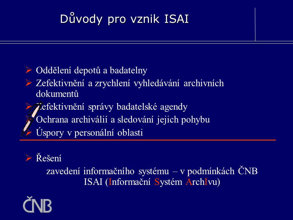 Důvody pro vznik ISAI Oddělení depotů a badatelny
