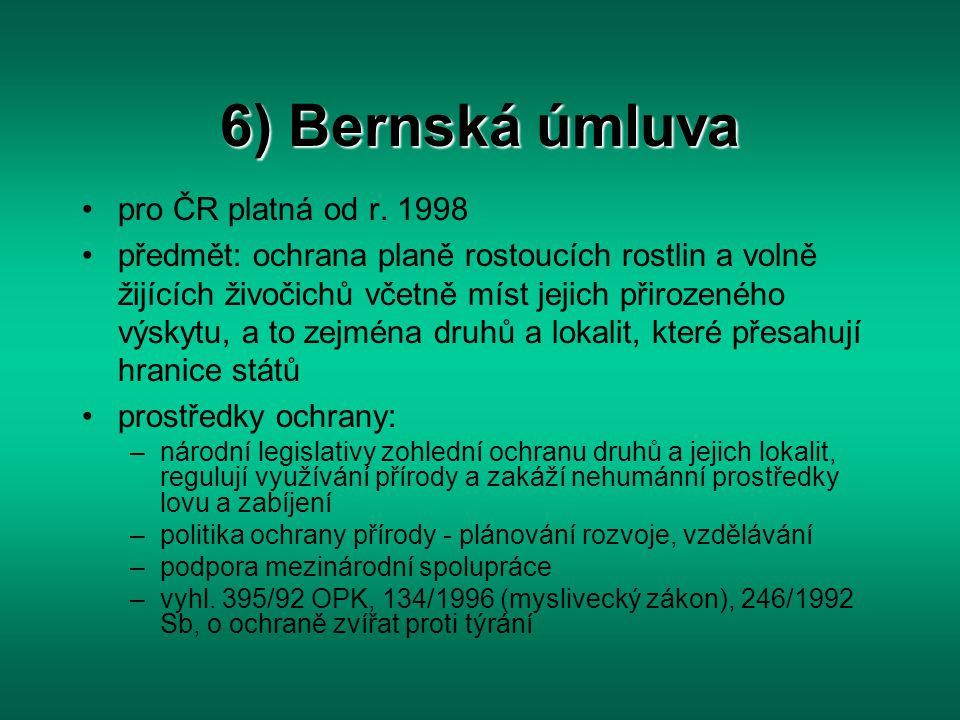 6) Bernská úmluva pro ČR platná od r. 1998