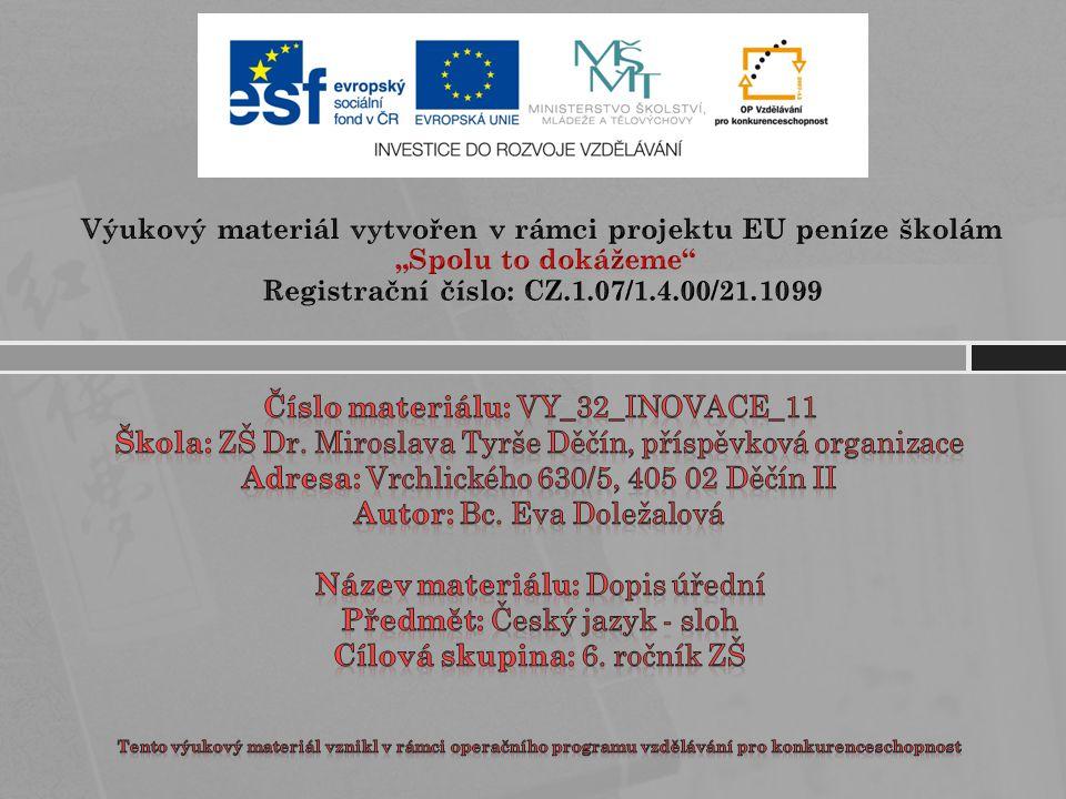 """Výukový materiál vytvořen v rámci projektu EU peníze školám """"Spolu to dokážeme Registrační číslo: CZ.1.07/1.4.00/21.1099"""