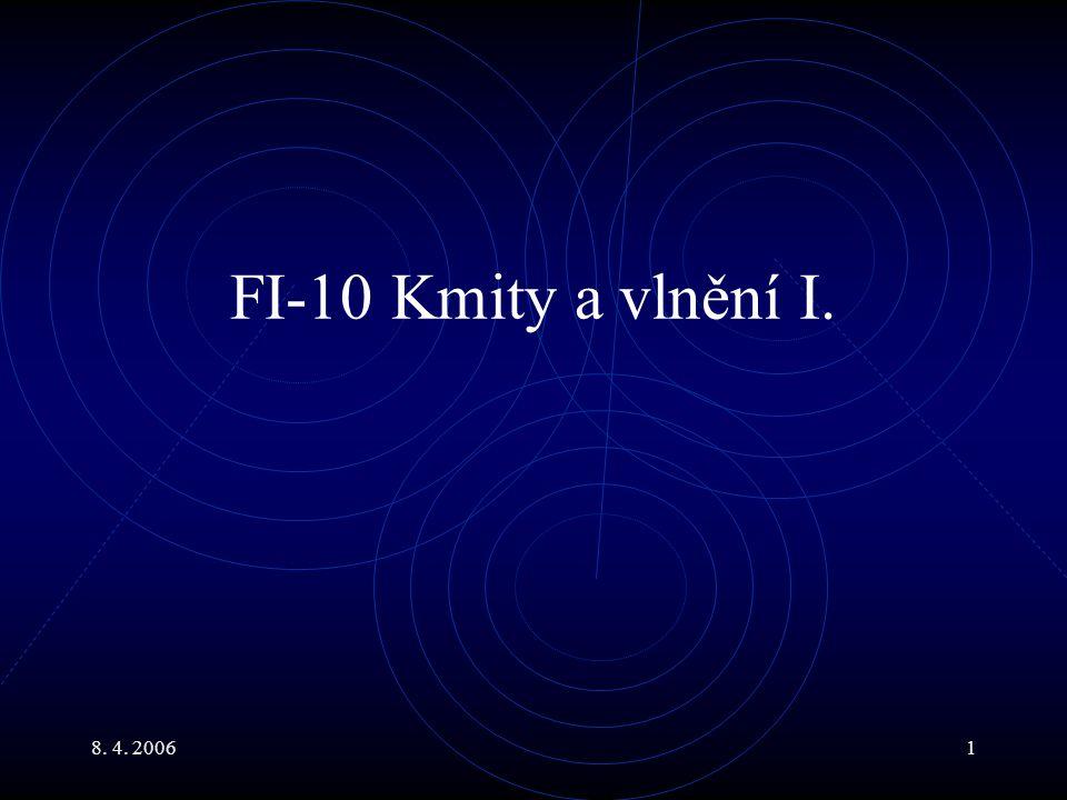 FI-10 Kmity a vlnění I. 8. 4. 2006