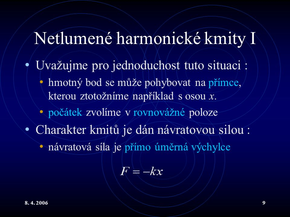 Netlumené harmonické kmity I