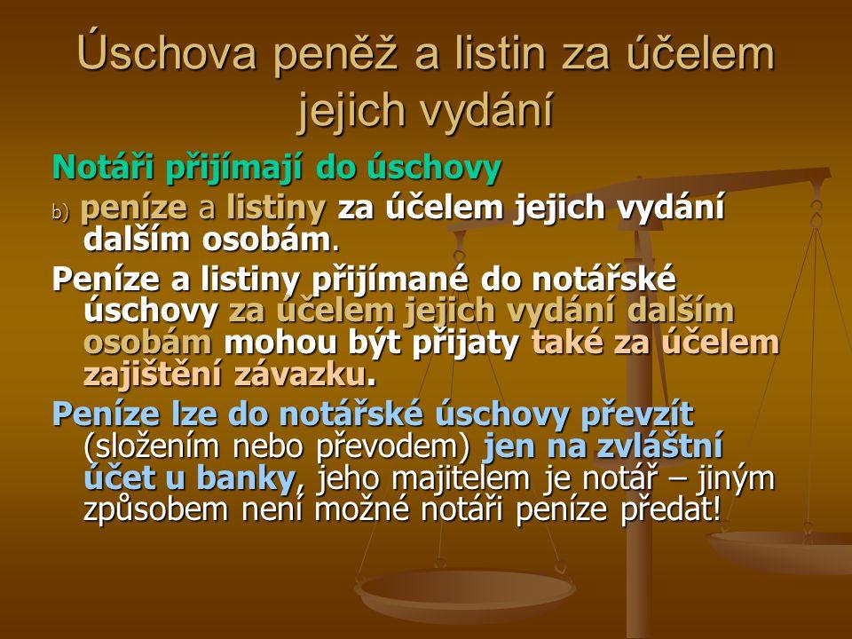 Úschova peněž a listin za účelem jejich vydání