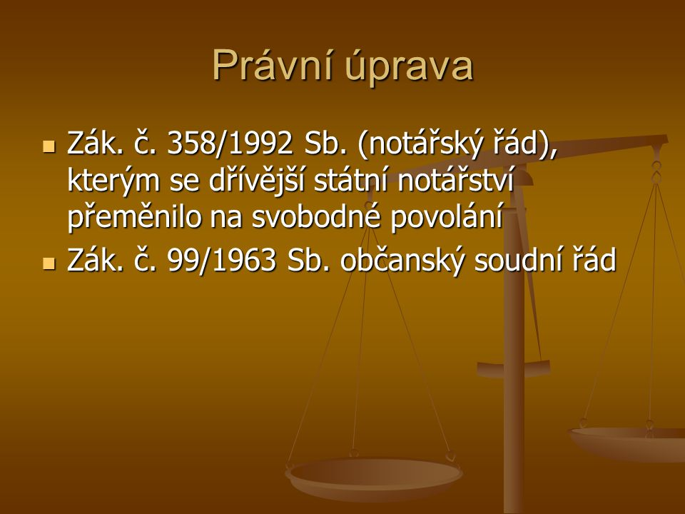 Právní úprava Zák. č. 358/1992 Sb. (notářský řád), kterým se dřívější státní notářství přeměnilo na svobodné povolání.