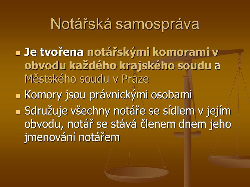Notářská samospráva Je tvořena notářskými komorami v obvodu každého krajského soudu a Městského soudu v Praze.
