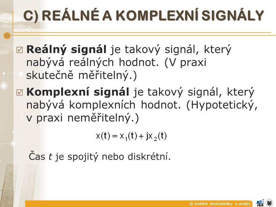 C) Reálné a komplexní signály