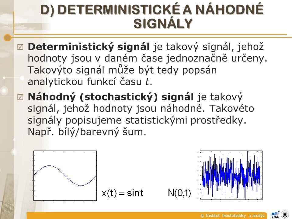 D) Deterministické a náhodné signály