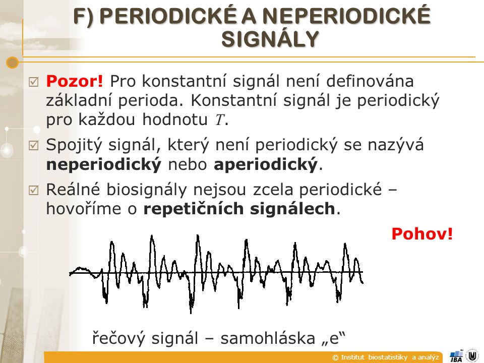 F) Periodické a neperiodické signály
