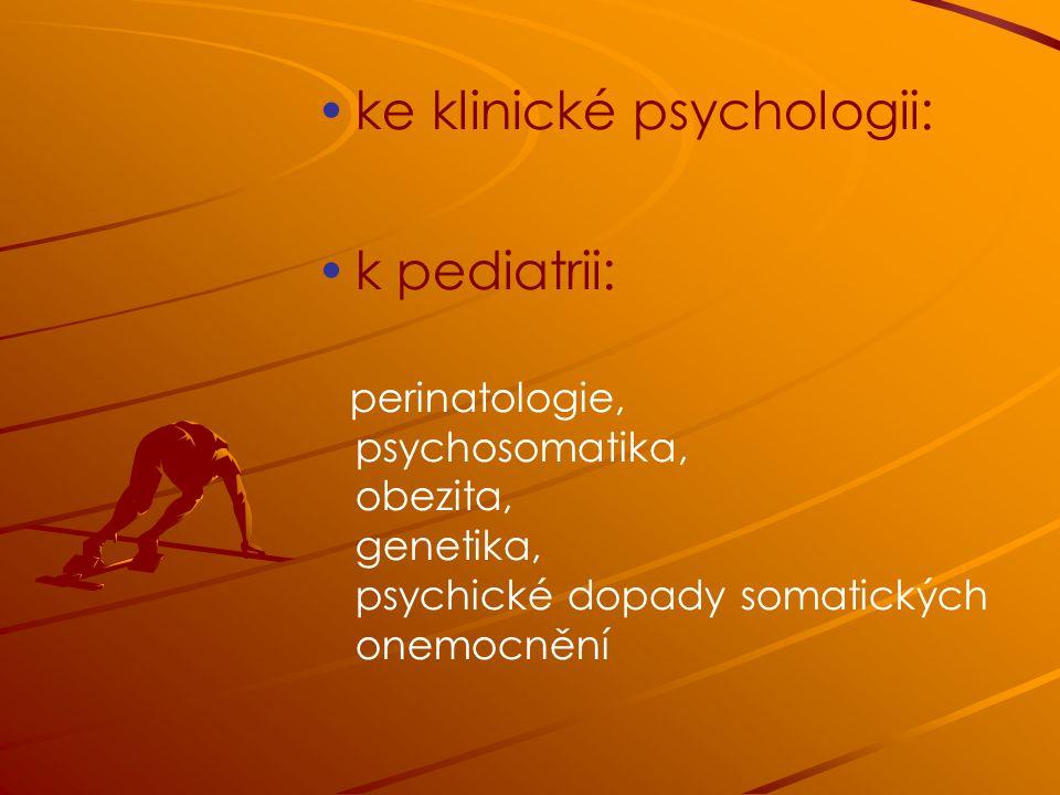 ke klinické psychologii: k pediatrii: