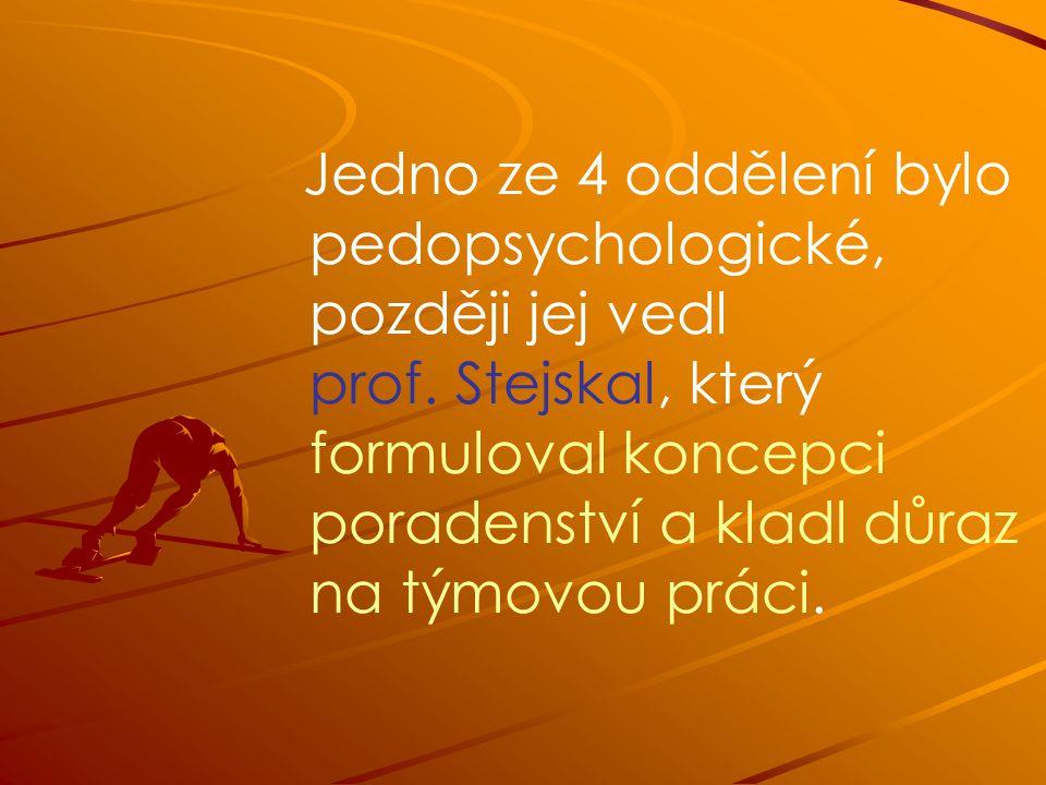 Jedno ze 4 oddělení bylo pedopsychologické, později jej vedl prof