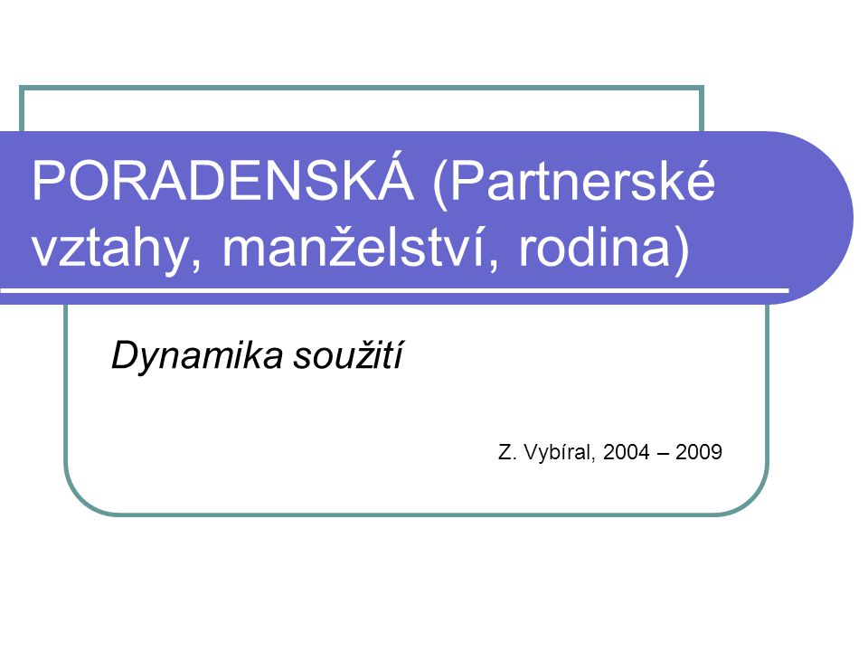 PORADENSKÁ (Partnerské vztahy, manželství, rodina)
