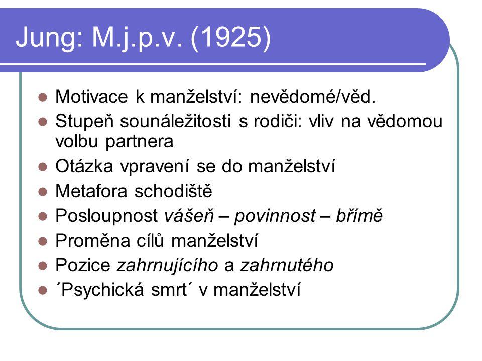 Jung: M.j.p.v. (1925) Motivace k manželství: nevědomé/věd.