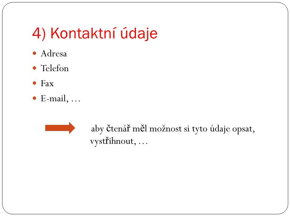 4) Kontaktní údaje Adresa Telefon Fax E-mail, …