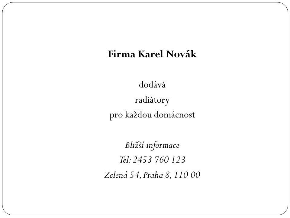 Firma Karel Novák dodává radiátory pro každou domácnost