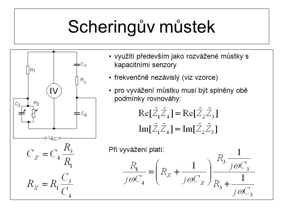 Scheringův můstek využití především jako rozvážené můstky s kapacitními senzory. frekvenčně nezávislý (viz vzorce)