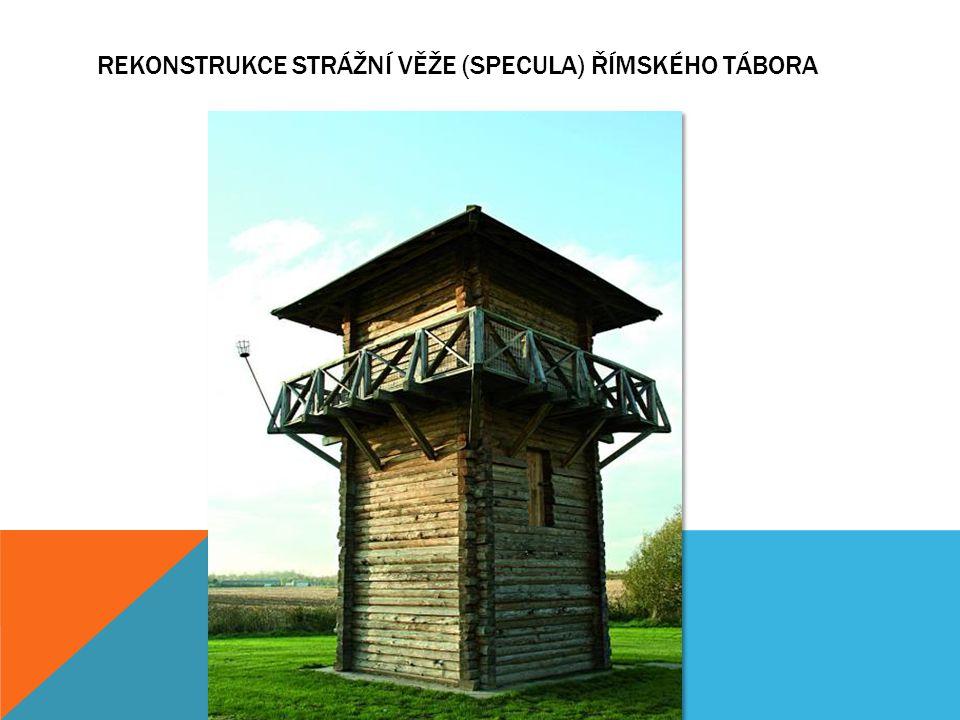 Rekonstrukce strážní věže (specula) římského tábora