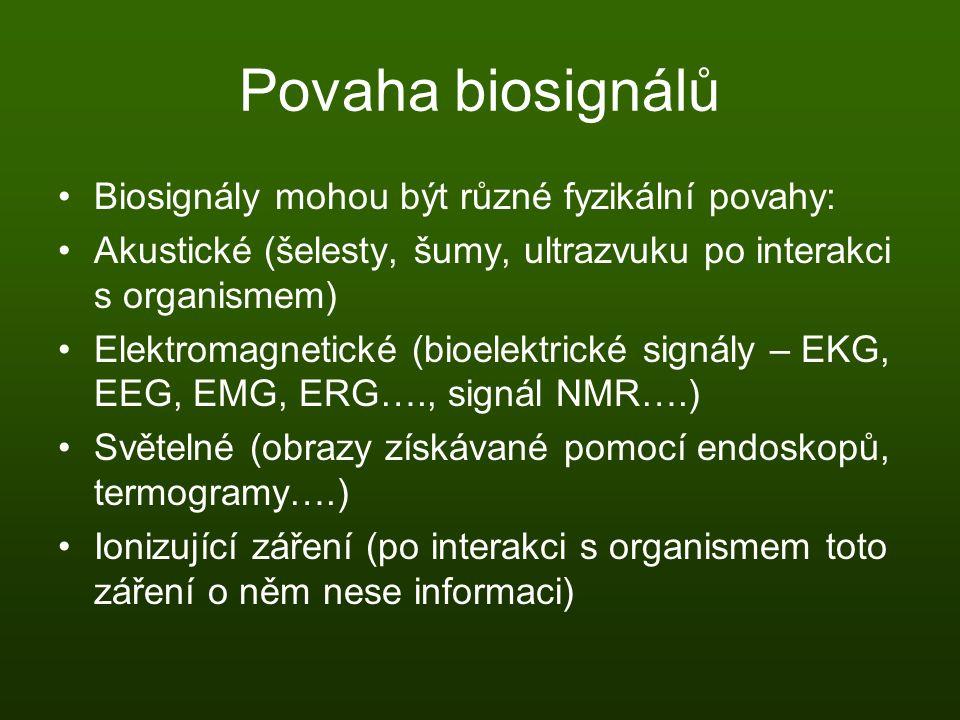 Povaha biosignálů Biosignály mohou být různé fyzikální povahy: