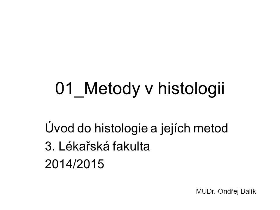 Úvod do histologie a jejích metod 3. Lékařská fakulta 2014/2015