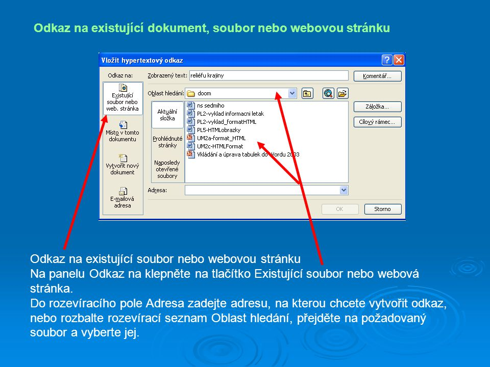 Odkaz na existující dokument, soubor nebo webovou stránku