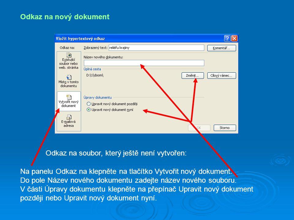 Odkaz na nový dokument Odkaz na soubor, který ještě není vytvořen: Na panelu Odkaz na klepněte na tlačítko Vytvořit nový dokument.